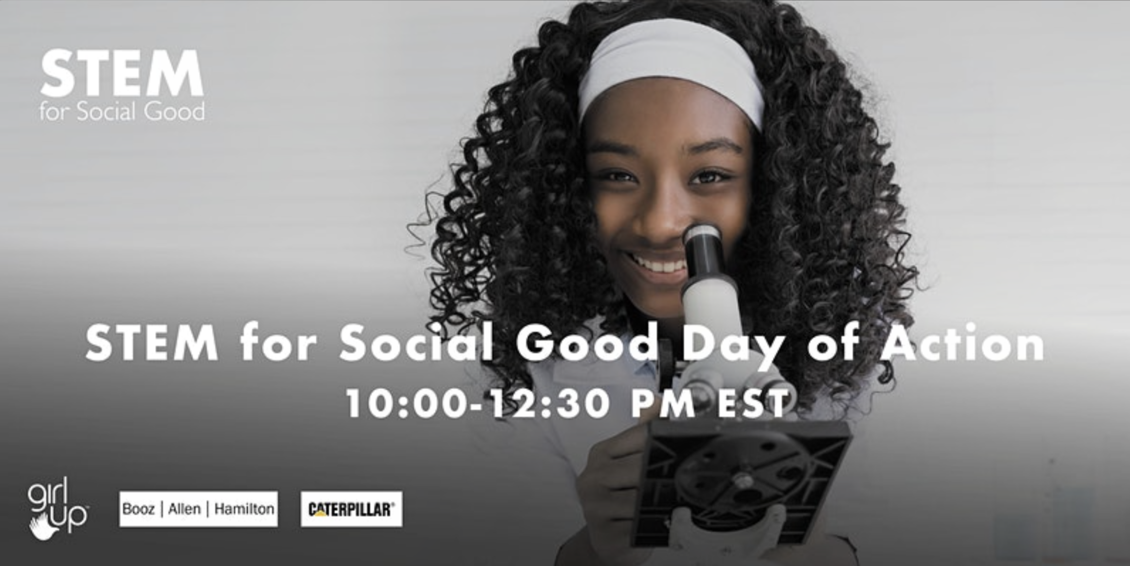 STEM for Social Good Day of Action poster; Smiling girl looks into a microscope.